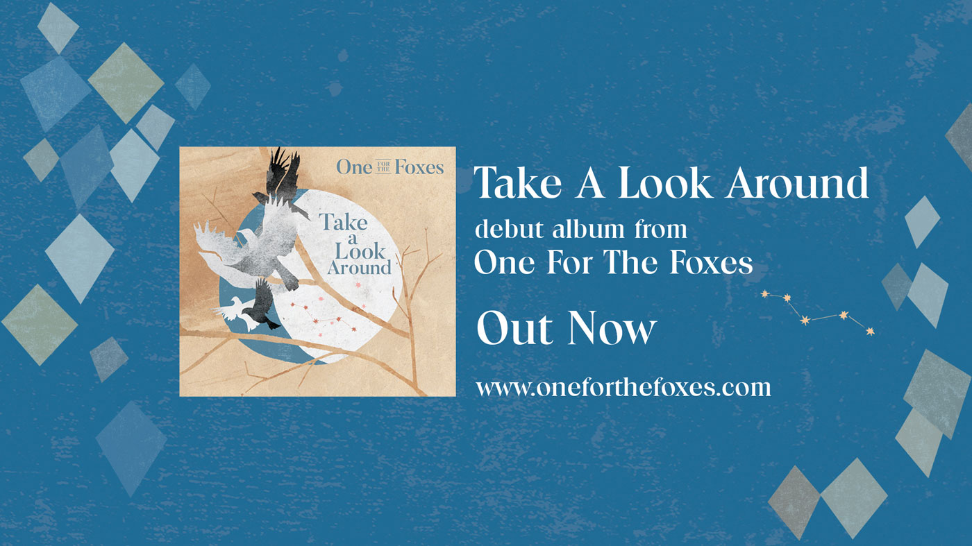 One for the foxes new album Take a Look around out now banner